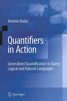 Quantifiers in Action By Badia, Antonio