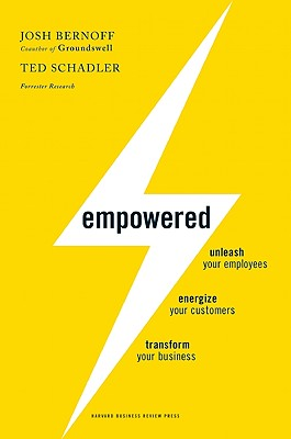 Empowered By Bernoff, Josh/ Schadler, Ted